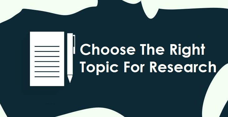 Choose the right topic for research
