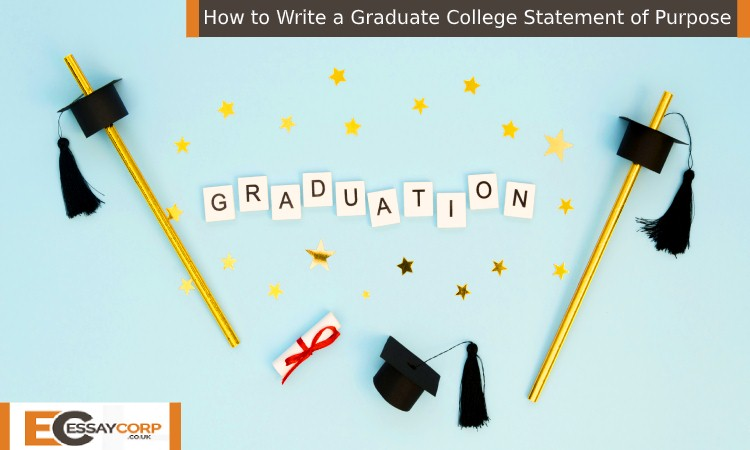 How to Write a Graduate College Statement of Purpose